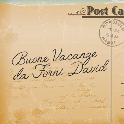 Buone Vacanze dal team di Forni David!